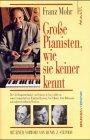 Große Pianisten, wie sie keiner kennt.: Horowitz, Van Cliburn, Rubinstein und andere Künstler.: ...