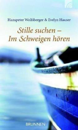 9783765517341: Stille suchen - Im Schweigen hören