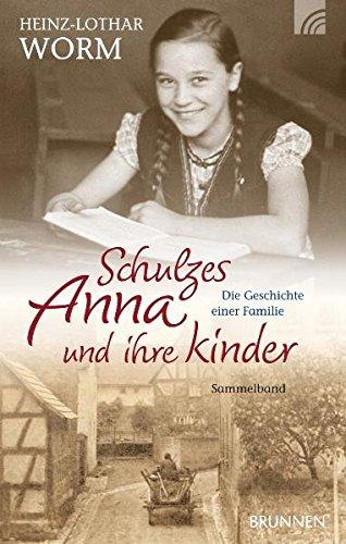 9783765517884: Schulzes Anna und ihre Kinder: Die Geschichte einer Familie