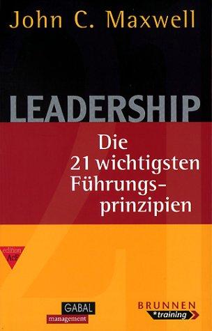 9783765518010: Leadership. Die 21 wichtigsten Führungsprinzipien