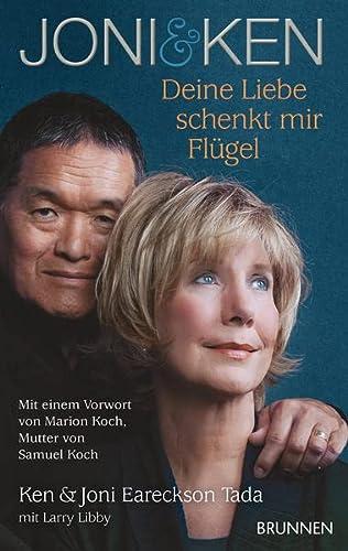 9783765518492: Joni & Ken : Deine Liebe schenkt mir Flügel. Mit einem Vorwort von Marion Koch, Mutter von Samuel Koch