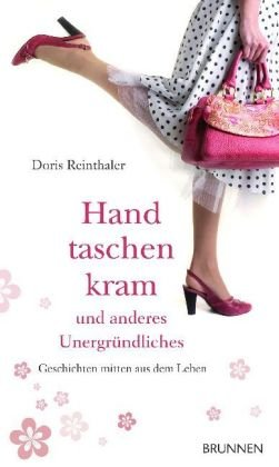9783765519031: Handtaschenkram und anderes Unergründliches: Geschichten mitten aus dem Leben