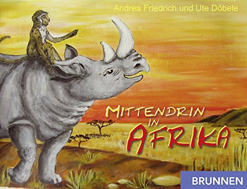 9783765519734: Mittendrin in Afrika