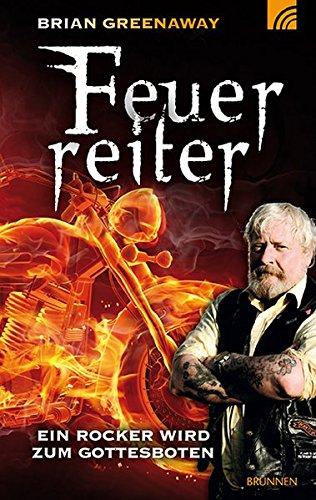 9783765520150: Feuerreiter: Ein Rocker wird zum Gottensboten
