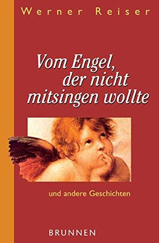 9783765537837: Vom Engel, der nicht mit singen wollte. Und andere Geschichten