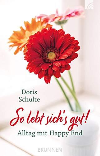So Lebt Sichs Gut Alltag Mit Happy End Von Schulte Doris