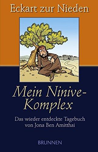 9783765538599: Mein Ninive-Komplex. Das wieder entdeckte Tagebuch von Jona Ben Amitthai