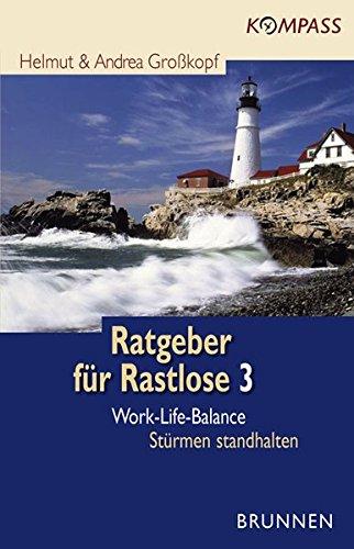 9783765539169: Ratgeber für Rastlose 3. Work-Life-Balance: Stürmen standhalten (Kompass)