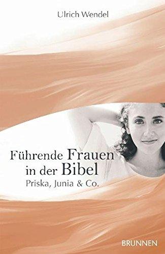 9783765540066: Führende Frauen in der Bibel: Priska, Junia & Co
