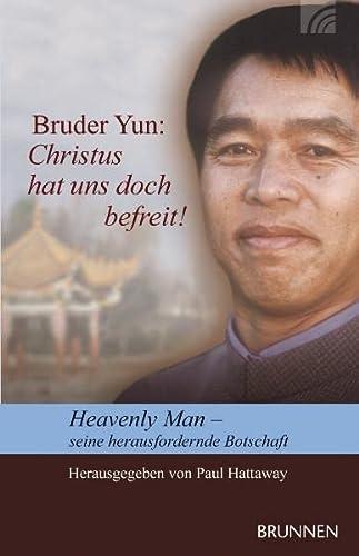 9783765540707: Christus hat uns doch befreit!: Heavenly Man - seine herausfordernde Botschaft