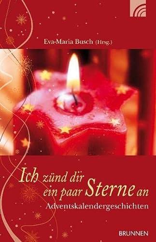 9783765540783: Ich zünd dir ein paar Sterne an: Adventskalendergeschichten
