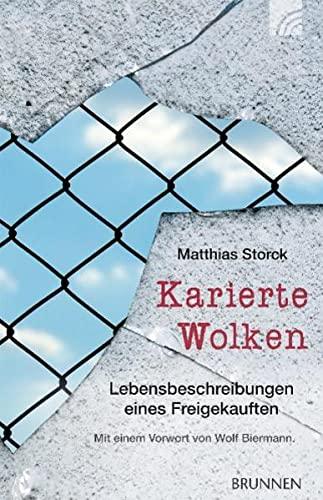 Karierte Wolken. Lebensbeschreibungen eines Freigekauften. Vorw. v. Wolf Biermann. - STORCK, M.,