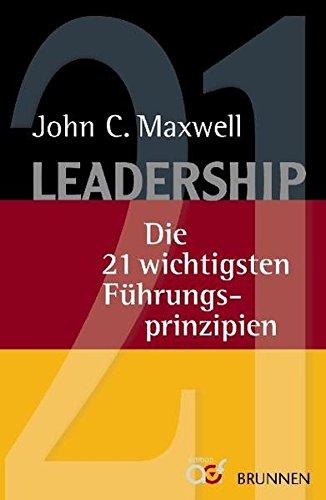 9783765541216: Leadership: Die 21 wichtigsten Führungsprinzipien