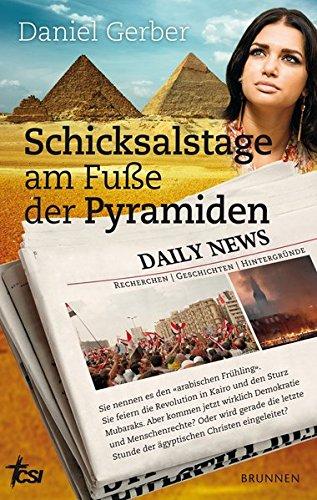 9783765541629: Schicksalstage am Fuße der Pyramiden: Sie nennen es den arabischen Frühling...