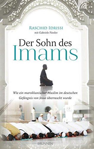 9783765541926: Der Sohn des Imams: Wie ein marokkanischer Muslim im deutschen Gefängnis von Jesus überrascht wurde