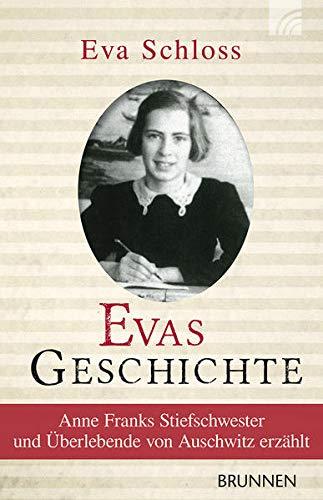 9783765542503: Evas Geschichte: Anne Franks Stiefschwester und Überlebende von Auschwitz erzählt