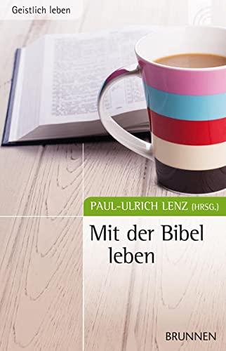 Mit der Bibel leben: Lenz, Paul-Ulrich (Hrsg.)