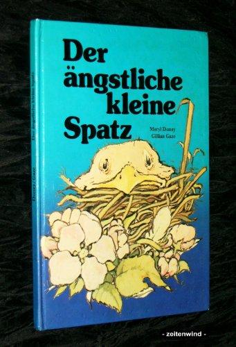 9783765556531: Der ängstliche kleine Spatz. Ein Bilderbuch für Kinder ab 5 Jahren