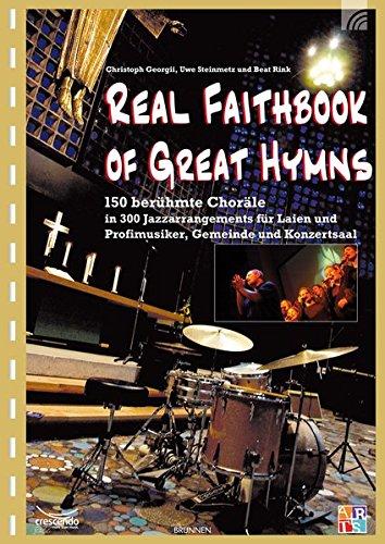 Real Faithbook of Great Hymns - Berühmte Choräle in 250 Jazzarrangements für Laien ...