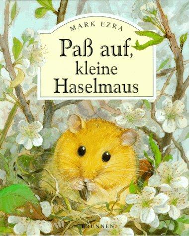 9783765562228: Pass auf, kleine Haselmaus