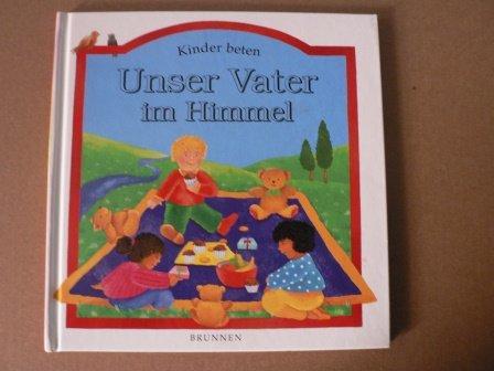 Unser Vater im Himmel.Kinder Beten. (3765562254) by Lois Rock