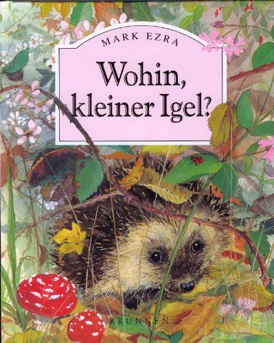 9783765562624: Wohin, kleiner Igel?