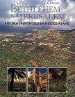 9783765563676: Von Bethlehem bis Jerusalem. Auf den Spuren Jesu im Heiligen Land