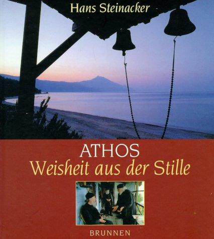 9783765563737: Athos. Weisheit aus der Stille.
