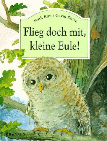 9783765565649: Flieg doch mit, kleine Eule!
