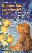 Kleiner Bär, was wünschst du dir? : die schönsten Gute-Nacht-Geschichten zur Advents- und Weihnachtszeit. Christina Stern (Hrsg.), Brunnen-Kinder- & Jugendbücher - Stern, Christina [Hrsg.]
