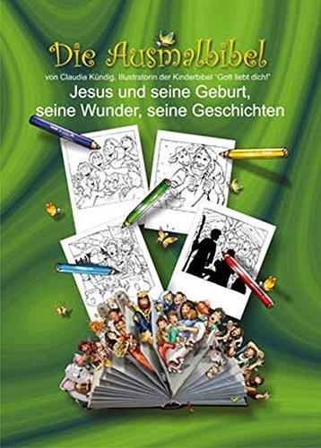 Die Ausmalbibel: Jesus und seine Geburt, seine Wunder, seine Geschichten
