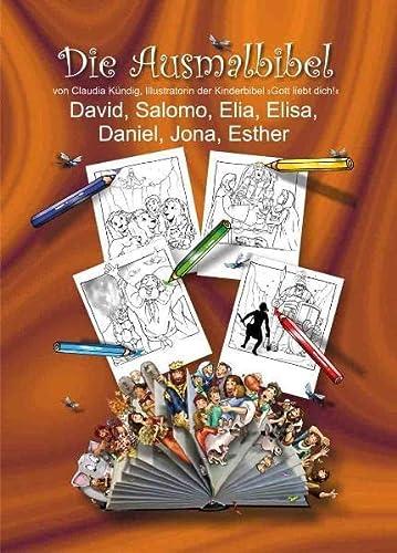 Die Ausmalbibel: David, Salomo, Elia, Elis, Daniel,