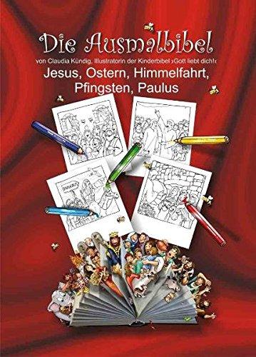 Die Ausmalbibel: Jesus, Ostern, Himmelfahrt, Pfingsten, Paulus