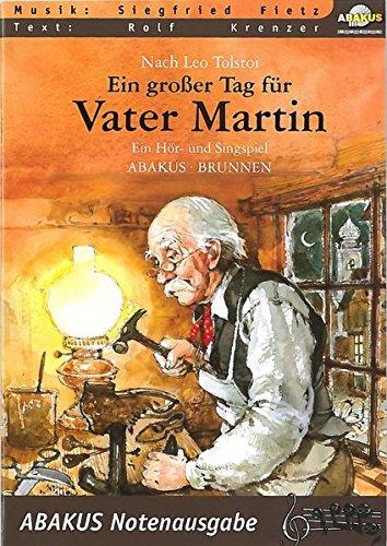 Ein großer Tag für Vater Martin: Ein Hör- und Singspiel. Text- und Notenausgabe: ...