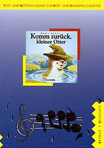 Komm zurück, kleiner Otter. Lied- und Textheft: Ein Hör- und Singspiel. (4 - 8 J.): Doney...