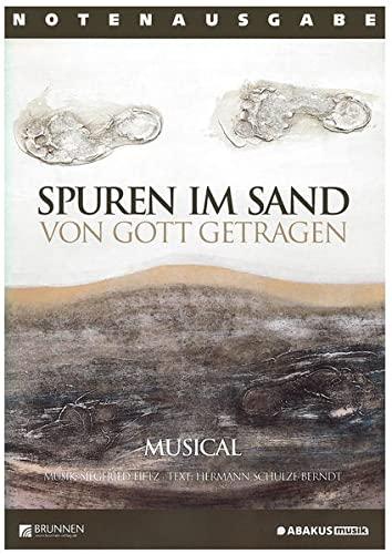 9783765569166: Spuren im Sand - Von Gott getragen: Musical - Text- und Notenheft