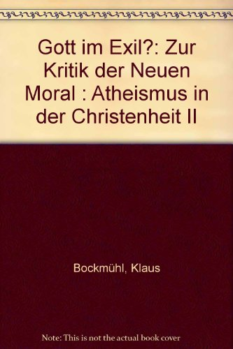 Gott im Exil?: Zur Kritik der: Klaus Bockmühl