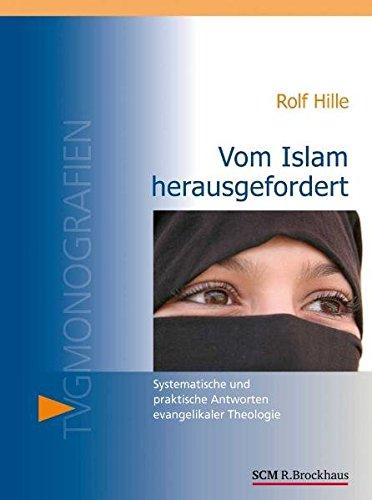 9783765595547: Vom Islam herausgefordert: Systematische und praktische Antworten evangelikaler Theologie