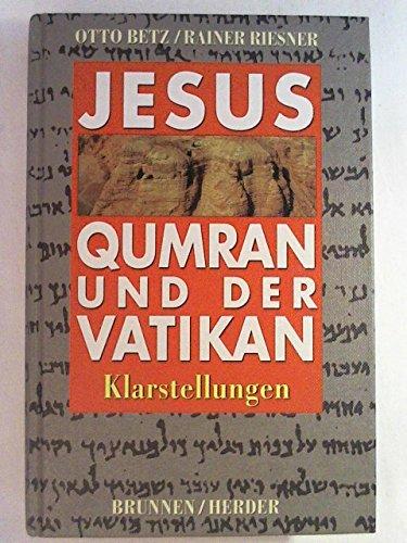 9783765598005: Jesus, Qumran und der Vatikan: Klarstellungen (German Edition)