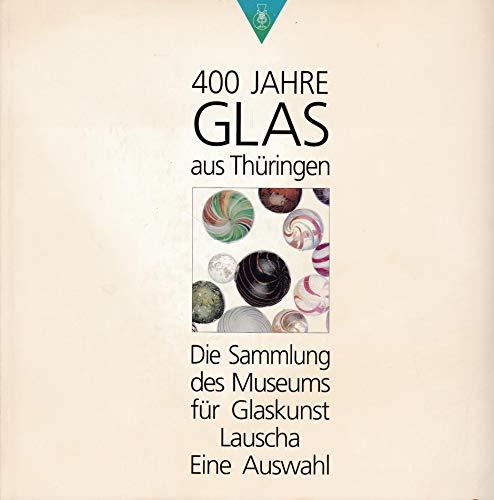 400 Jahre Glas aus Thüringen: Die Sammlung: Museum fur Glaskunst