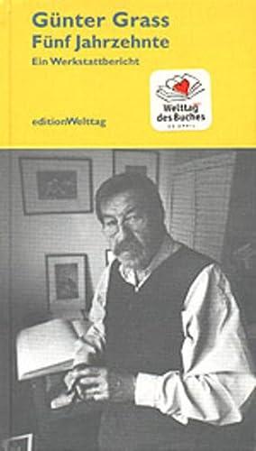 Fünf Jahzehnte : Ein Werkstattbericht. Hg. v.: Grass, Günter