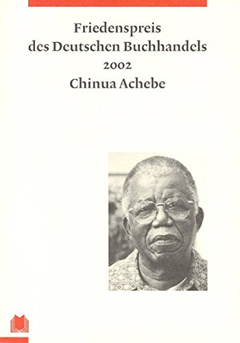 Friedenspreis des Deutschen Buchhandels. Ansprachen aus Anlass: Chinua Achebe