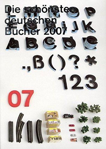 9783765728846: Die schönsten deutschen Bücher. Vorbildlich gestaltet in Satz, Druck, Bild, Einband. Prämiert von einer unabhängigen Jury: 2007