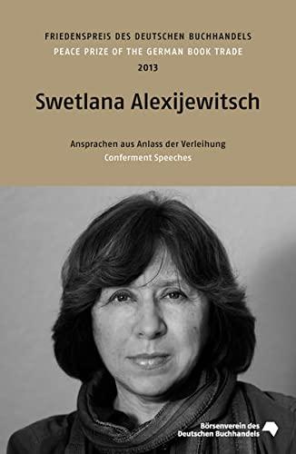 Friedenspreis des Deutschen Buchhandels 2013 Swetlana Alexijewitsch. Peace Prize of the german book trade - Alexijewitsch, Swetlana Und Karl Schlögel