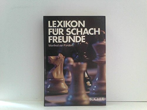 9783765803086: Lexikon für Schachfreunde