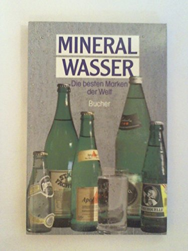 9783765805448: Mineralwasser. Die besten Marken der Welt