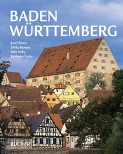 Baden-Württemberg. Fotogr.: Josef Bieker ; Ulrike Romeis.: Bieker, Josef und