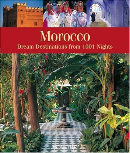 9783765816307: Morocco: Dream Destinations Straight from 1001 Arabian Nights