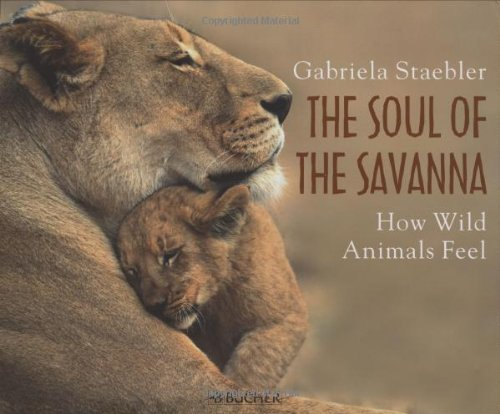 9783765816734: The Soul of the Savanna: How Wild Animals Feel