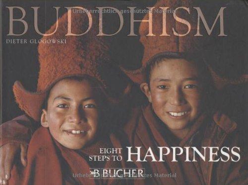 Buddhism: Eight Steps to Happiness: Dieter Glogowski